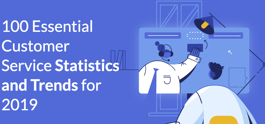 100 Essential Customer Service Statistics and Trends for 2019